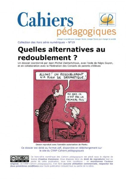 Quelles alternatives au redoublement ? Cahiers pédagogiques. HS numérique n°19  http://cataloguescd.univ-poitiers.fr/masc/Integration/EXPLOITATION/statique/recherchesimple.asp?id=140827560