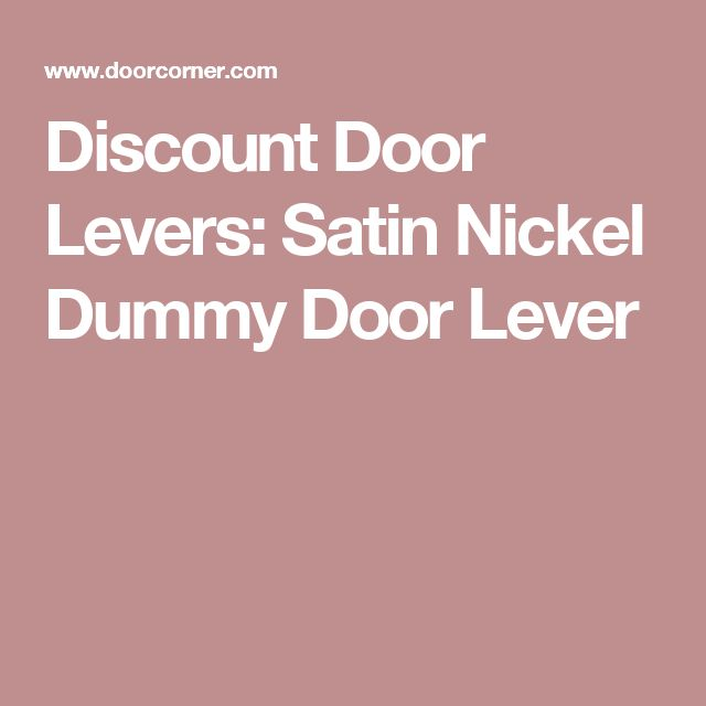 Discount Door Levers: Satin Nickel Dummy Door Lever