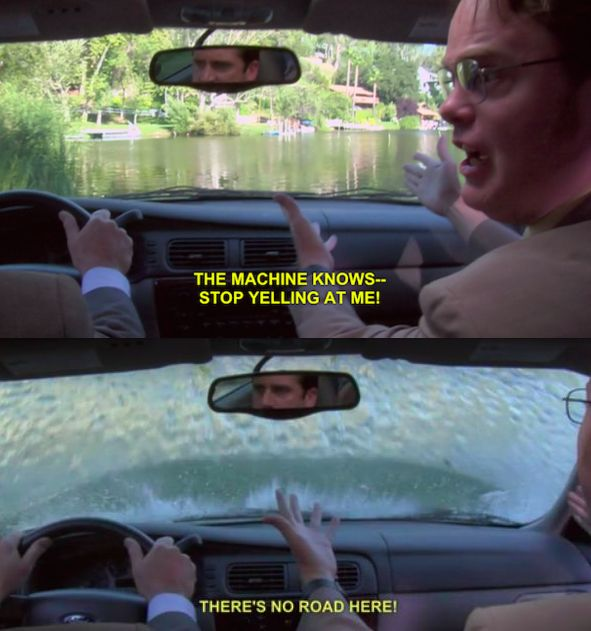 "When Michael took the GPS very seriously. | 25 Hilarious Moments That Every ""The Office"" Fan Remembers"