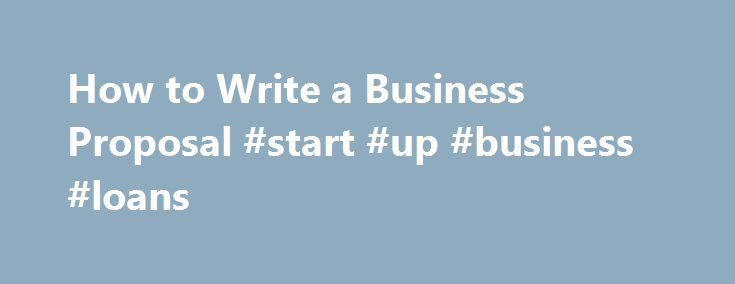 How to Write a Business Proposal #start #up #business #loans http://business.remmont.com/how-to-write-a-business-proposal-start-up-business-loans/  #business proposal examples # How to Write a Business Proposal Hi there! It looks like you're new here. Find out how to land more clients with this free guide: 16 Marketing Tactics to Get More Clients . Photo Credits: Jomphong / FreeDigitalPhotos.net A business proposal is perhaps one of the most critical documents you need  read more