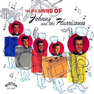 Johnny and the Hurricanes – The Big Sound of Johnny and the Hurricanes; 1960.