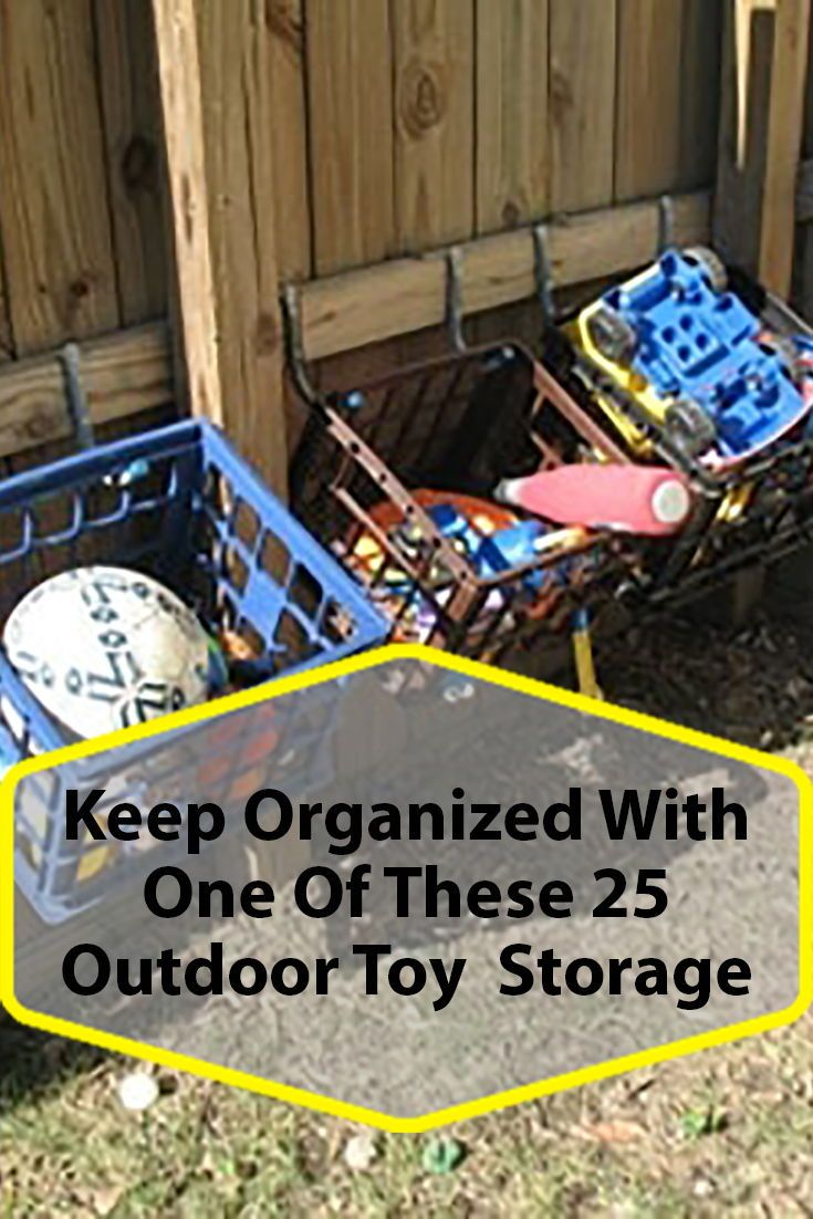 25 Useful Outdoor Toy Storage Ideas To Keep Your Family Organized Outdoor Toy Storage Outdoor Toys For Kids Pool Toy Storage