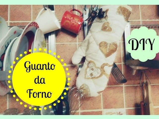 DIY GUANTO DA FORNO - SEWING TUTORIAL