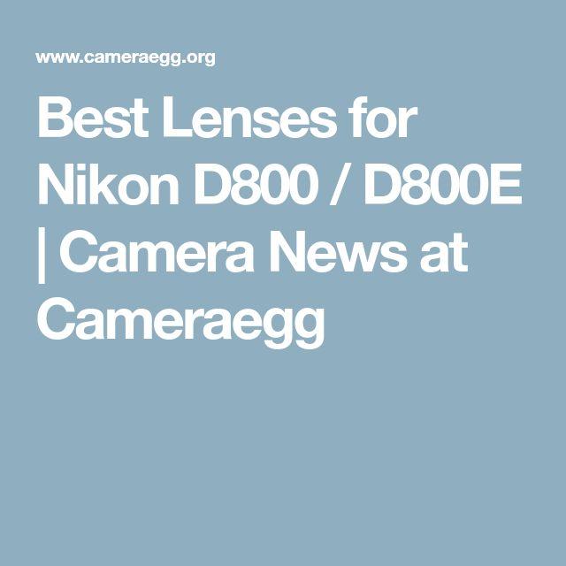 Best Lenses for Nikon D800 / D800E   Camera News at Cameraegg