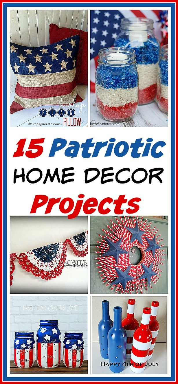 Check out these 15 Creative Patriotic DIY Home Decor Projects! Lots of inspiring red, white and blue ideas that will add a festive touch to your home.