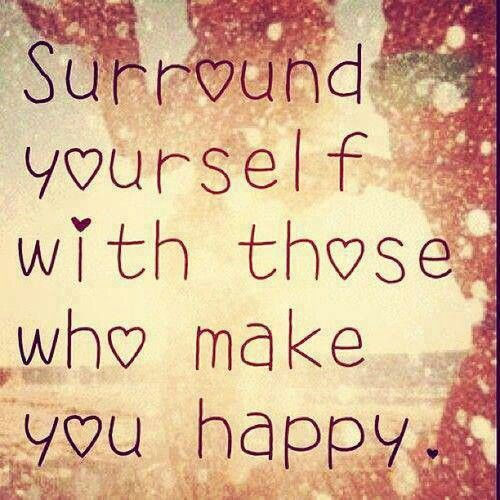 """""""Surround yourself with those who make you happy."""" #quotes #inspiration #happiness"""
