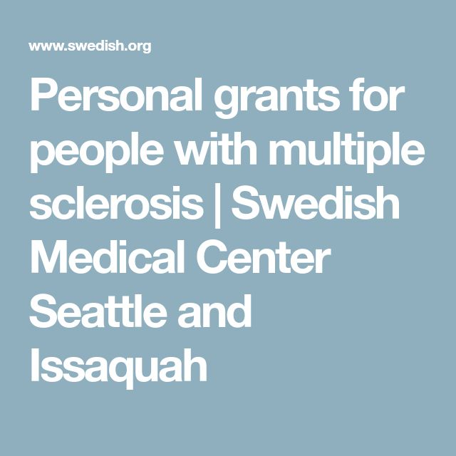 Personal grants for people with multiple sclerosis   Swedish Medical Center Seattle and Issaquah
