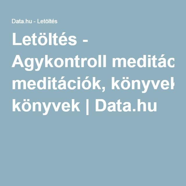 Letöltés - Agykontroll meditációk, könyvek | Data.hu