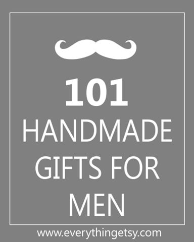 DIY Handmade Gifts for Men. Yeah. Pretty sure I can find something on the list for the guys in my life.