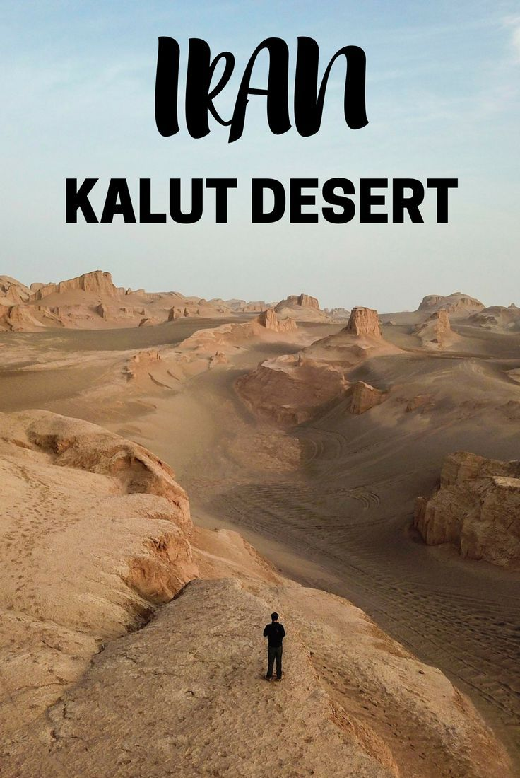 A Trip To The Desert Of The Kaluts In Iran With Images Iran