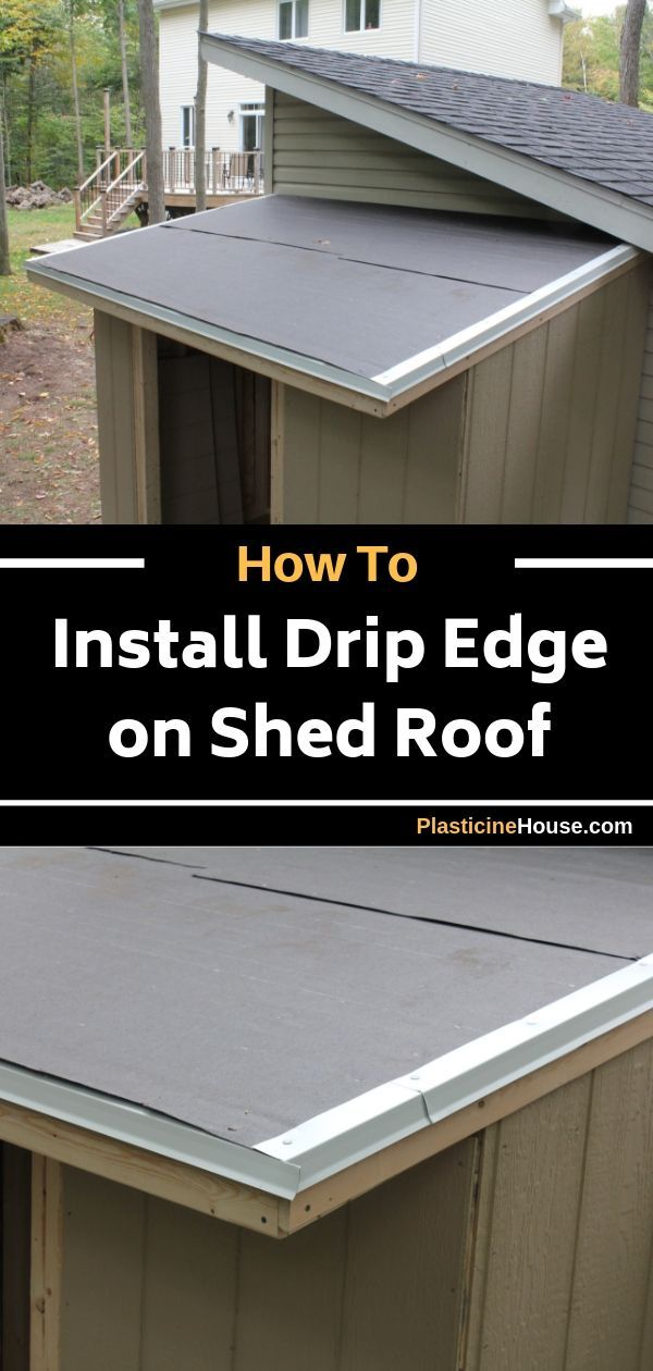 How To Install Drip Edge On Shed Roof Drip Edge Shed Roof Roof Edge