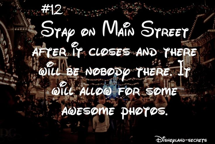 Stay on Main Street after the park closes. No one'll be there = aweseome photos.