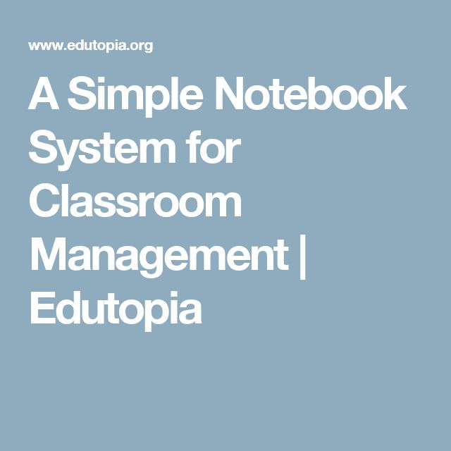 A Simple Notebook System for Classroom Management | Edutopia
