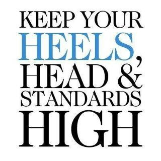 holla.Girls, Standards High, Life, Inspiration, High Standards, True, Fashion Quotes, Heels, Living