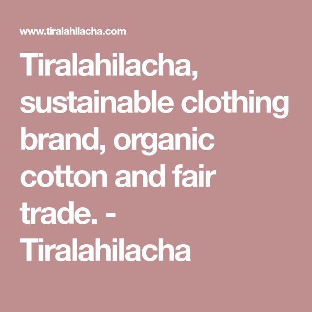 Tiralahilacha, sustainable clothing brand, organic cotton and fair trade. - Tiralahilacha