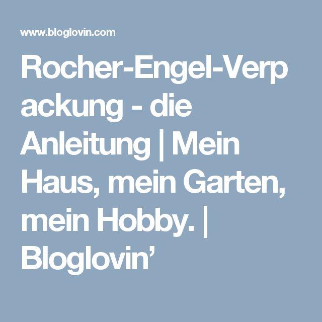 Rocher-Engel-Verpackung - die Anleitung | Mein Haus, mein Garten, mein Hobby. | Bloglovin'