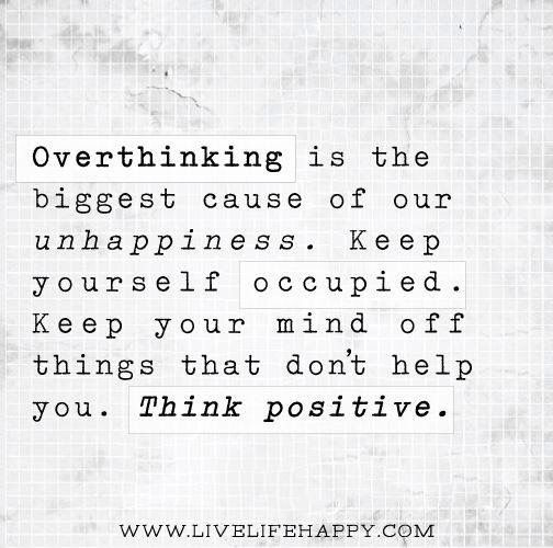 I'm totally an overthinker...need to work on being more positive. I can't control the outcome. SC