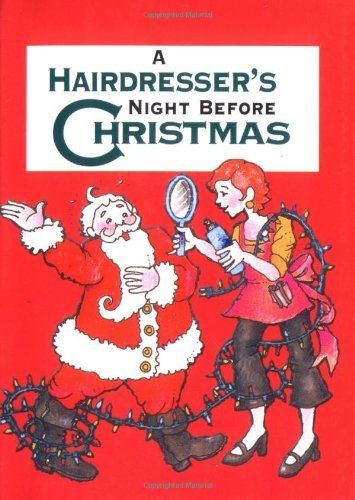 A Hairdresser S Night Before Christmas Cute Christmas