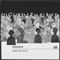 Burn the Witch — Radiohead