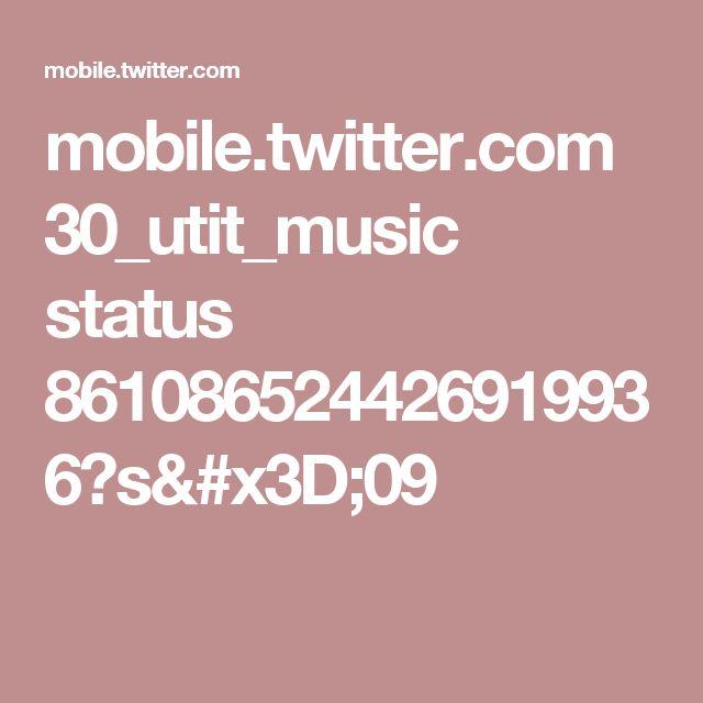 mobile.twitter.com 30_utit_music status 861086524426919936?s=09