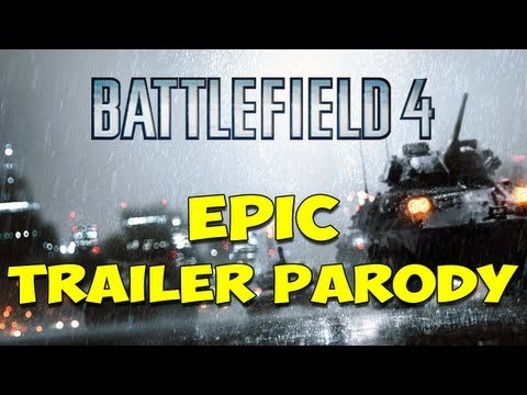 Battlefield 4 | EPIC TRAILER PARODY!  #BF4 #BATTLEFIELD4 #BATTLEFIELD  free weapon unlock visit:  http://prnews.co