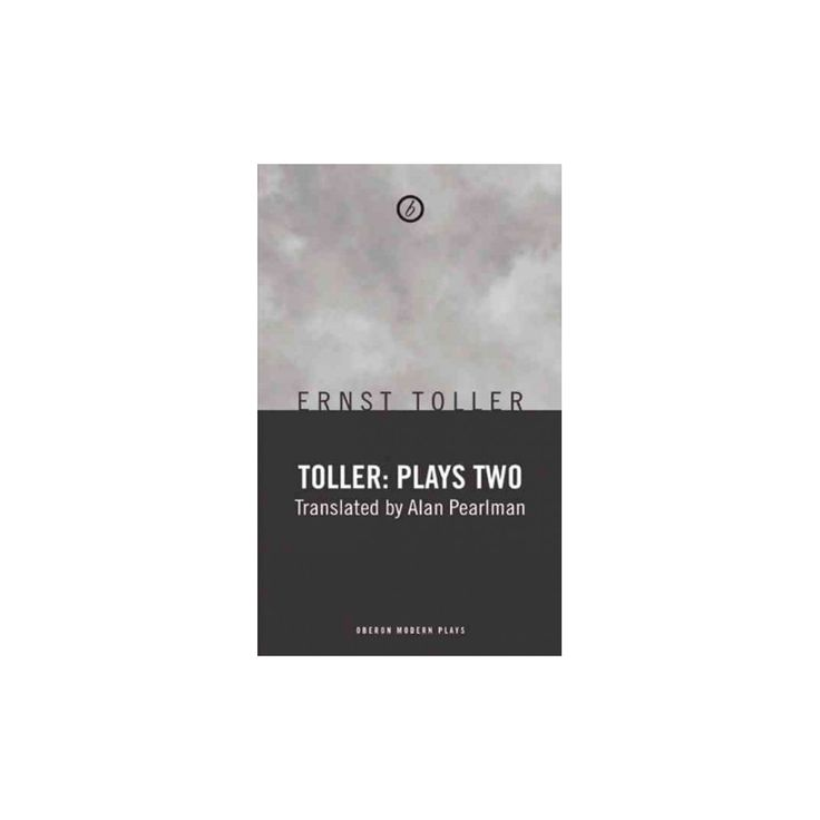 Toller : Plays (Vol 2) (Paperback) (Ernst Toller)