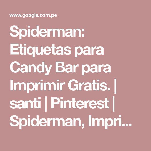 Spiderman: Etiquetas para Candy Bar para Imprimir Gratis. | santi | Pinterest | Spiderman, Imprimir gratis y Bar