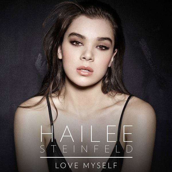 "Hailee Steinfeld Releases First Single, ""Love Myself,"" Strikes Sexy Pose on Cover—Listen and See the Photo!  Hailee Steinfeld, Single Cover"