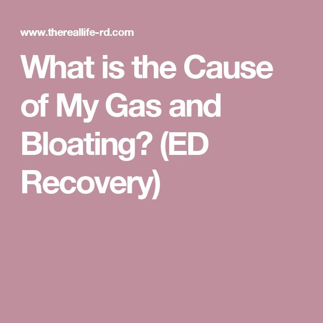 What is the Cause of My Gas and Bloating? (ED Recovery)