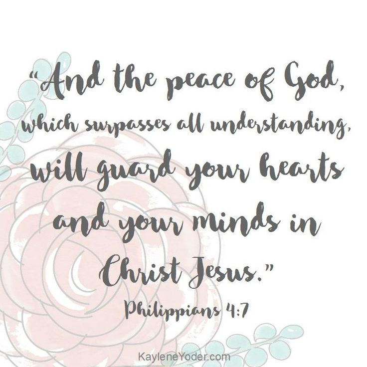 And the peace of God, which surpasses all understanding, will guard your hearts and your mind in Christ Jesus. Philippians 4.7