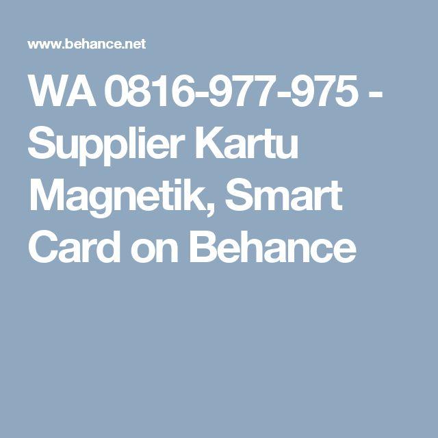 WA 0816-977-975 - Supplier Kartu Magnetik, Smart Card on Behance