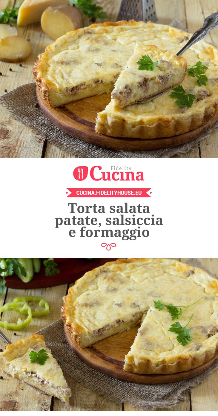 Torta salata patate, salsiccia e formaggio