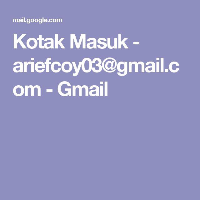 Kotak Masuk - ariefcoy03@gmail.com - Gmail