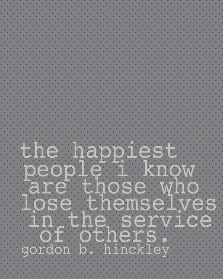 #Quotes #hopefulhealer #nurse: Hinckley Quote, Charity Quotes Lds, Happiest People, Serving Others, Happy People, Service Quotes Volunteers, Volunteer Quotes, Lds Quotes About Service, Lds Charity Quotes