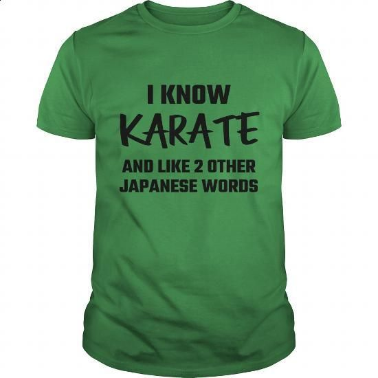 I Know Karate And Like 2 Other Japanese Words - #funny tee shirts #t shirts for sale. ORDER HERE => https://www.sunfrog.com/Funny/I-Know-Karate-And-Like-2-Other-Japanese-Words-111273467-Green-Guys.html?60505