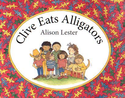 Clive Eats Alligators by Alison Lester.