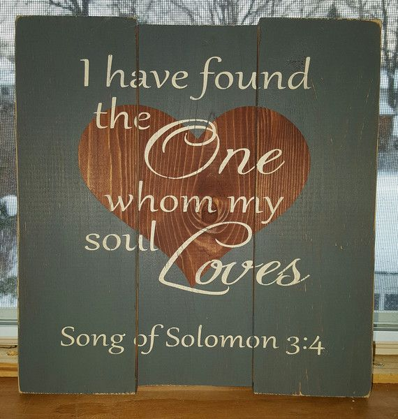 I Have Found The One Whom My Soul Loves Pallet Sign