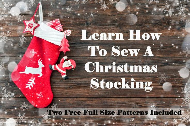 Free Sewing Pattern: Learn How To Sew A Christmas Stocking