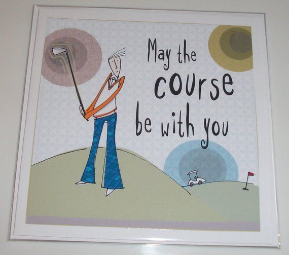 Male Golf Themed Birthday Card From Bloke Range May The Course Be With You Golf Birthday Card Golf Birthday Cards Birthday Cards For Men Funny Birthday Cards