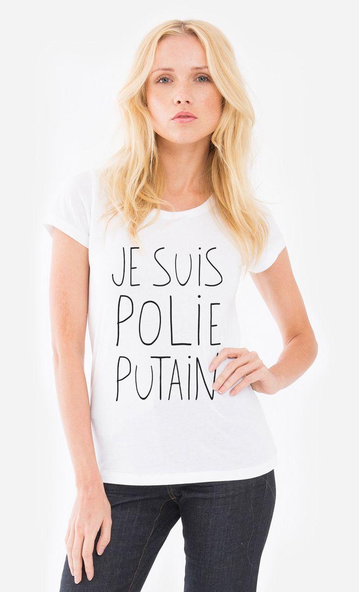 T-Shirt Femme Je Suis Polie Putain par Alfred, le Français - Wooop.fr