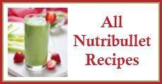 All Nutribullet Recipes…awesome website for nutribullet users :)
