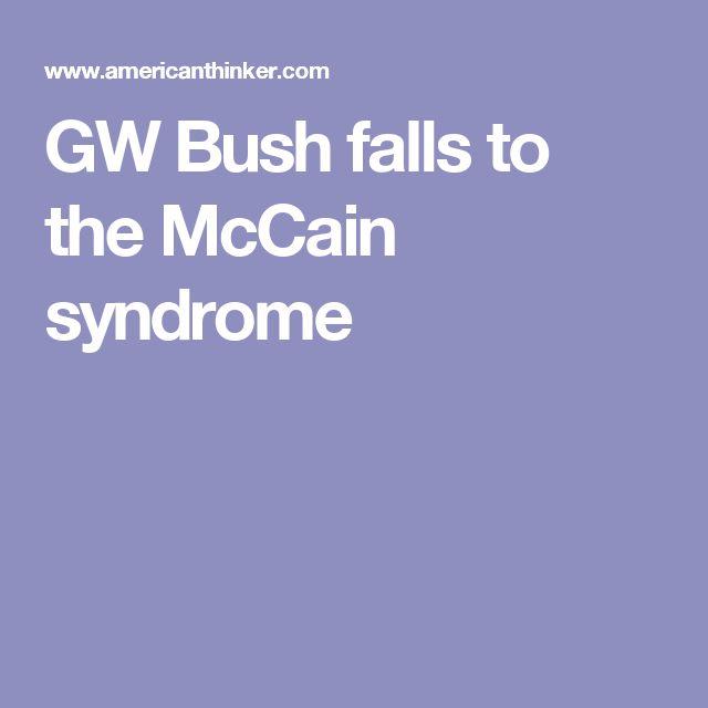 GW Bush falls to the McCain syndrome