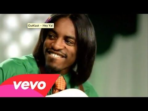 ▶ OutKast - Hey Ya!  I remember this song for a long time ago.