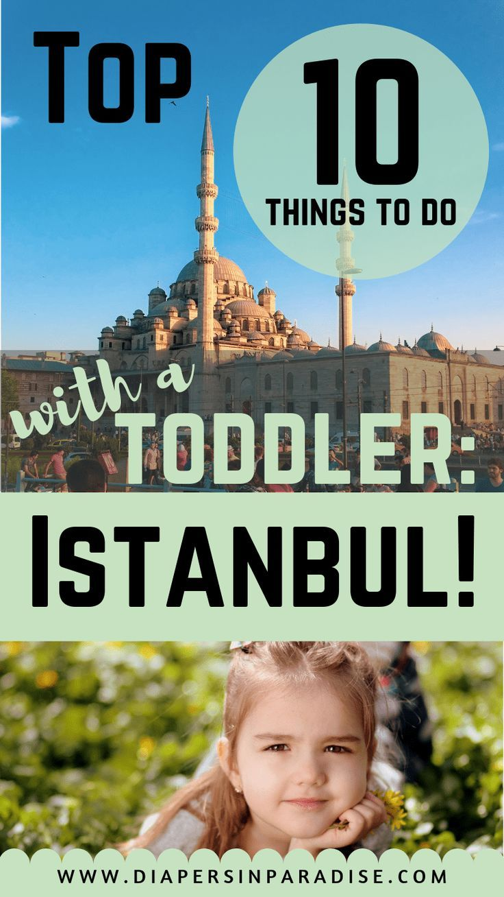 Top 10 with a Toddler: Istanbul!
