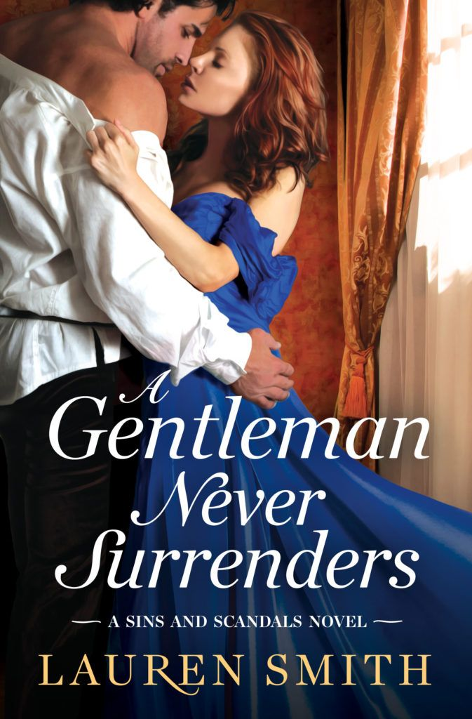 A Gentleman Never Surrenders by Lauren Smith  Release Day  Cover Designer: Elizabeth Turner  Release Date: September 12 2017    Synopsis  Love is worth a little scandal.  Owen Hadley needs a wife. Preferably a wealthy one. Alas there arent a great number of heiresses willing to marry a rogue of no particular fortuneluckily if there is ever a gentleman capable of melting a ladys chilly heart its Owen.  Milly has had enough of the marriage mart. If matrimony means giving up her freedom for a…