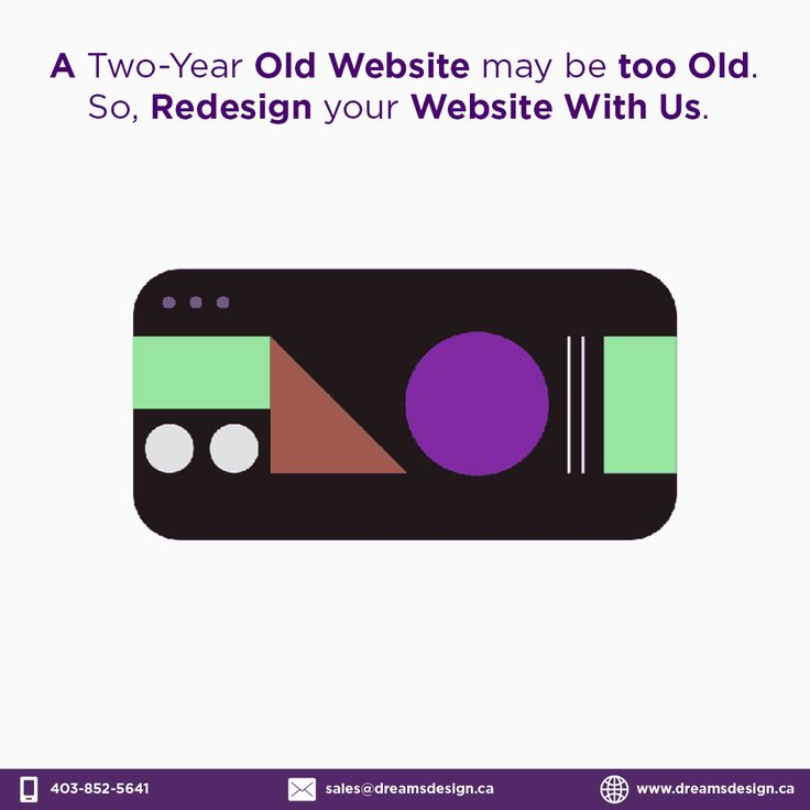A Two-Year Old Website May Be Too Old. So, #Redesign Your #Website With Us @DreamsdesignCa  #WebsiteDesign #webdevelopment #saturdaymorning