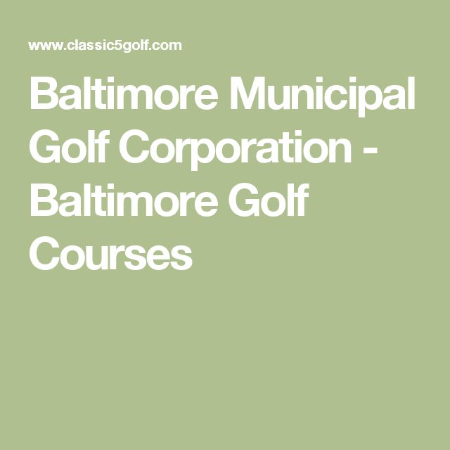 Baltimore Municipal Golf Corporation - Baltimore Golf Courses