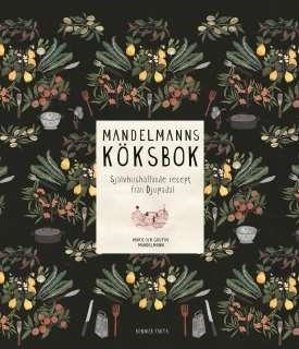 Mandelmanns köksbok : [självhushållande recept från Djupadal] / text och form: Gustav och Marie Mandelmann ... #matlagning #kokbok