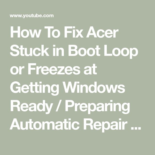How To Fix Acer Stuck In Boot Loop Or Freezes At Getting