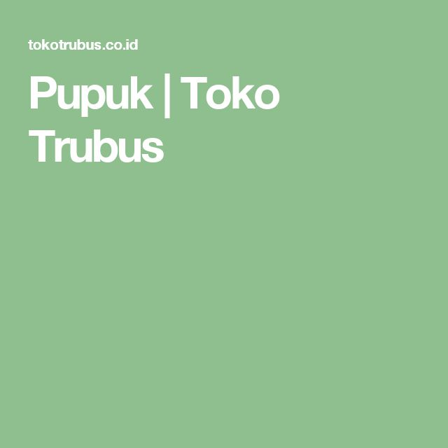 Pupuk | Toko Trubus